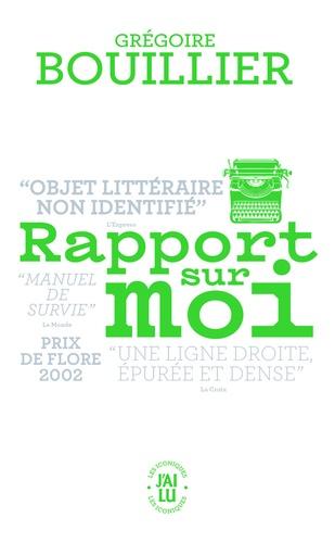 Grégoire Bouillier - Rapport sur moi.