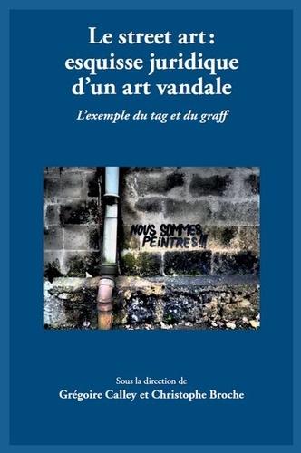 le street art   esquisse juridique d u0026 39 un art     gr u00e9goire