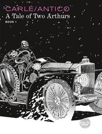 Grégoire Carlé et Nine Antico - A Tale of Two Arthurs: Book 1.