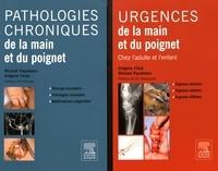 Grégoire Chick et Michaël Papaloizos - Urgences et pathologies chroniques de la main et du poignet - 2 volumes.