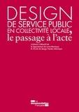 Grégoire Cliquet et Benoît Ferrandon - Design de service public en collectivité locale, le passage à l'acte.
