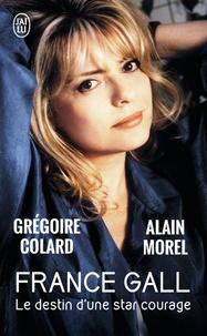 Grégoire Colard et Alain Morel - France Gall - Le destin d'une star courage.