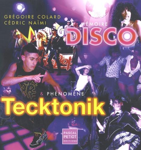Grégoire Colard - Mémoire Disco et phénomène Techtonik.
