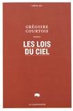 Grégoire Courtois - Les lois du ciel.