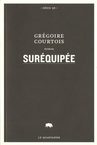 Grégoire Courtois - Suréquipée.