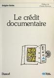 Grégoire Curien et Charles Bontoux - Le crédit documentaire.