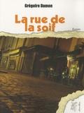 Grégoire Damon - La rue de la soif.