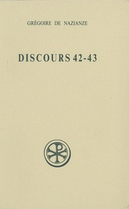 Grégoire de Nazianze - Discours 42-43.