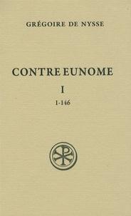 Grégoire de Nysse - Contre Eunome - Tome 1 (1-146).