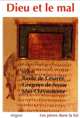 Grégoire de Nysse et  Basile de Césarée - Dieu et le mal.