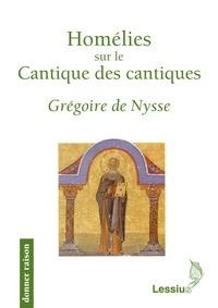 Grégoire de Nysse - Homélies sur le Cantique des cantiques.