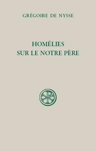 Grégoire de Nysse - Homélies sur le notre Père.