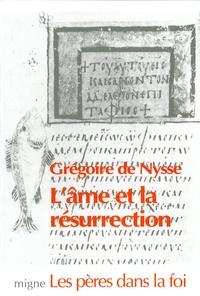 Grégoire de Nysse - L'âme et la résurrection.