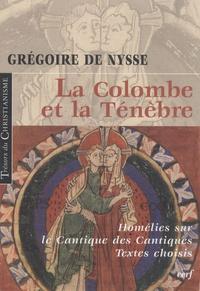 Grégoire de Nysse - La Colombe et la Ténèbre.