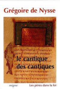 Grégoire de Nysse - Le Cantique des cantiques.