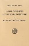 Grégoire de Nysse - Lettre canonique, Lettre sur la pythonisse et Six homélies pastorales.