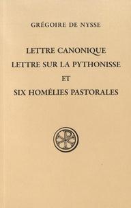 Lettre canonique, Lettre sur la pythonisse et Six homélies pastorales -  Grégoire de Nysse |