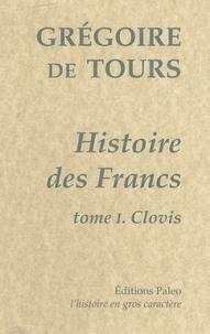 Histoire des Francs - Tome 1, Clovis.pdf