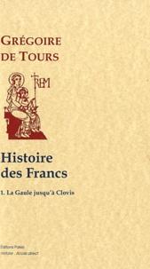 Openwetlab.it Histoire des Francs - Tome 1, Histoire de la Gaule jusqu'à Clovis Image