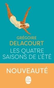 Grégoire Delacourt - Les Quatre Saisons de l'été.