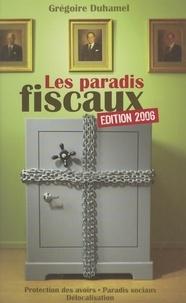 Grégoire Duhamel et Ph. Grancher - Les paradis fiscaux.