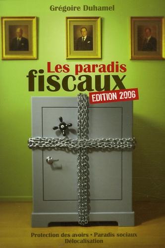 Grégoire Duhamel - Les paradis fiscaux.