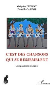 Grégoire Dunant et Danielle Cardoz - C'est des chansons qui se ressemblent - Comparaisons musicales.