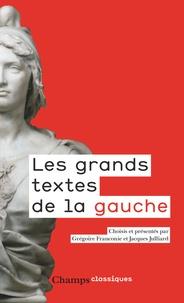 Grégoire Franconie et Jacques Julliard - Les grands textes de la gauche - 1789-2017.