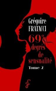 Grégoire Fratacci - 69° degrés de sensualité - Sensual'Été - Tome 2.