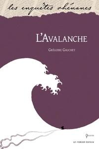 Grégoire Gauchet - L'avalanche.