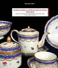 Histoiresdenlire.be Redécouvrir la porcelaine de Nyon (1781-1813) - Diffusion et réception d'un artisanat de luxe en Suisse et en Europe du XVIIIe siècle à nos jours Image