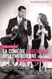 Grégoire Halbout - La comédie screwball hollywoodienne 1934-1945 - Sexe, amour et idéaux démocratiques.