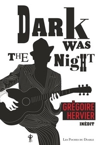 Grégoire Hervier - Dark was the night.