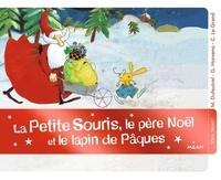 Grégoire Horveno et Marie Dufeutrel - La petite souris, le père Noël et le lapin de Pâques.