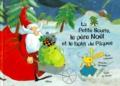 Grégoire Horveno et Claire Le Grand - La petite souris, le Père Noël et le lapin de Pâques.