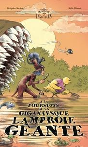 Grégoire Kocjan et Julie Ricossé - A la poursuite de la gigantesque lamproie géante.