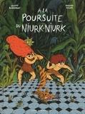 Grégoire Kocjan et Juliette Barbanègre - A la poursuite de Niourk-Niourk.
