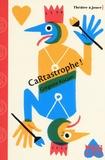 Grégoire Kocjan - Cartastrophe ! - Pièce en un acte et quatre scènes.