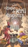 Grégoire Kocjan et Julie Ricossé - Le Risque du péril dangereux.