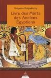 Grégoire Kolpaktchy - Livre des Morts des Anciens Egyptiens.