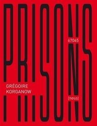 Grégoire Korganow - Prisons.