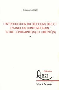 Grégoire Lacaze - L'introduction du discours direct en anglais contemporain : entre contrainte(s) et liberté(s).
