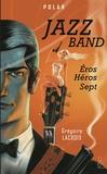 Grégoire Lacroix - Jazz Band - Eros Héros Sept.