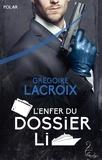 Grégoire Lacroix - L'Enfer du Dossier Li.
