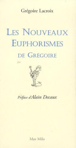 Les nouveaux euphorismes de Grégoire