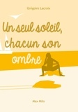Grégoire Lacroix - Un seul soleil, chacun son ombre - La nature humaine.