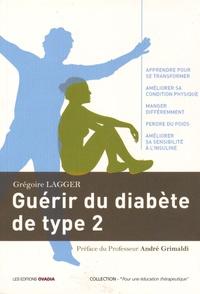 Grégoire Lagger - Guérir du diabète de type 2.