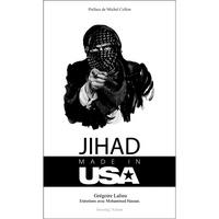Grégoire Lalieu - Jihad Made in USA - Comment les Etats-Unis utilisent l'islamisme pour remodeler le Grand Moyen-Orient.