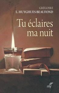 Grégoire Laurent-Huyghues-Beaufond - Tu éclaires ma nuit.