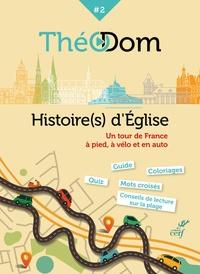 Théodom- Tome 2, Histoire(s) d'Eglise. Un tour de France à pied, à vélo et en auto - Grégoire Laurent-Huygues-Beaufond |